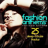Play & Download Fashion Anthems (25 Deep-House Tracks) by Various Artists | Napster