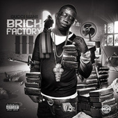 Play & Download Brick Factory 3 by Gucci Mane | Napster