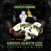 Play & Download The Green Album by Gucci Mane | Napster