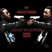 Play & Download Gucci vs. Guwop by Gucci Mane | Napster