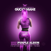 Play & Download The Purple Album by Gucci Mane | Napster