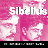 Los Grandes de la Musica Clasica - Jean Sibelius Vol. 2 by Various Artists