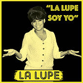 Play & Download La Lupe Soy Yo by La Lupe | Napster