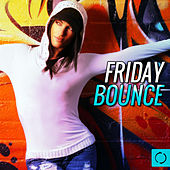 Friday Bounce by Various Artists