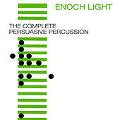 The Complete Persuasive Percussion by Enoch Light