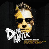 Play & Download The French Sessions by Dubmatix | Napster