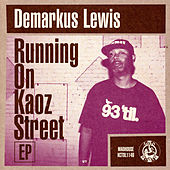 Play & Download Running on Kaoz Street by Demarkus Lewis | Napster