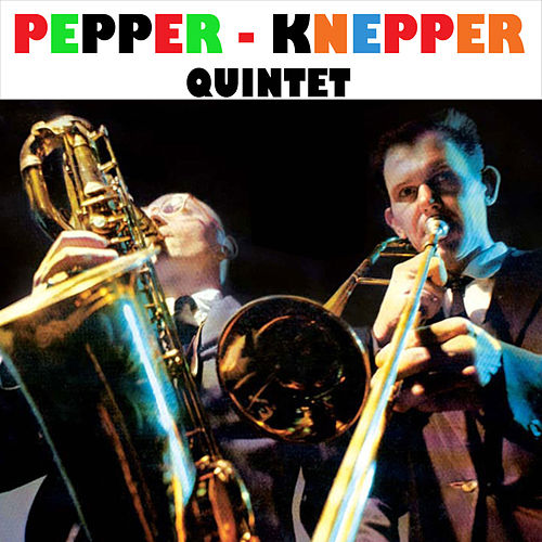 Pepper - Knepper (Bonus Track Version) by Pepper Adams