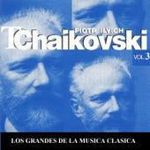 Los Grandes de la Musica Clasica - Piotr Ilyich Tchaikovsky Vol.  3 by Various Artists