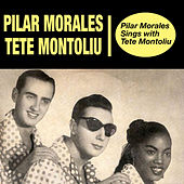Pilar Morales Sings With Tete Montoliu (Bonus Track Version) by Tete Montoliu