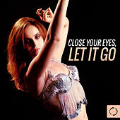 Close Your Eyes, Let It Go by Various Artists