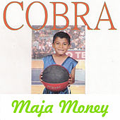 Play & Download Maja Money by Cobra | Napster