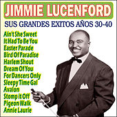 Jimmie Lunceford - Sus Grandes Exitos Años 30-40 by Jimmie Lunceford