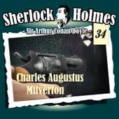 Die Originale - Fall 34: Charles Augustus Milverton von Sherlock Holmes