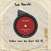Play & Download Schön war die Zeit, Vol. 15 by Ted Herold | Napster