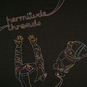 Play & Download Threads by Hermitude | Napster