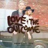 Heart Like You (Roadtrip Remix) by Love & The Outcome