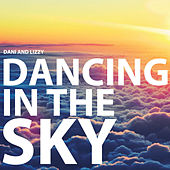 Play & Download Dancing In The Sky (Viral Version) by Dani and Lizzy | Napster