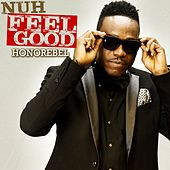 Play & Download Nuh Feel Good - Single by Honorebel | Napster