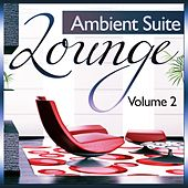 Lounge Ambient Suite, Vol.2 (Deluxe Chill Out and Downbeat Finest) by Various Artists