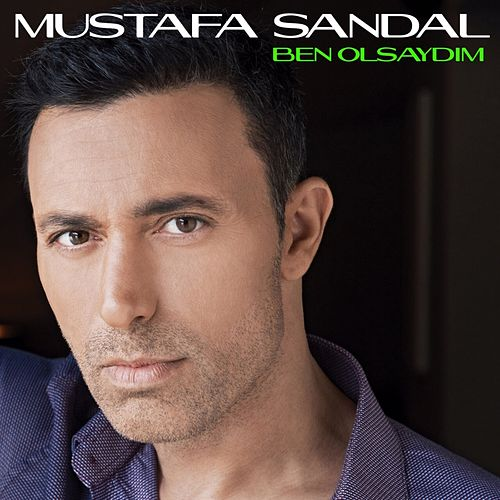 Play & Download Ben Olsaydım by Mustafa Sandal | Napster