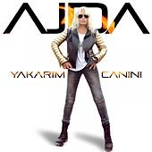 Play & Download Yakarım Canını by Ajda Pekkan | Napster