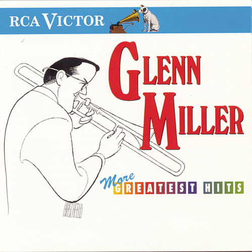 Play & Download More Greatest Hits by Glenn Miller | Napster