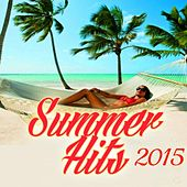 Play & Download Summer Hits 2015 by Various Artists | Napster
