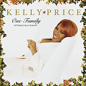 Play & Download One Family: A Christmas Album by Kelly Price | Napster