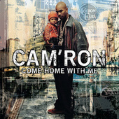 Play & Download Come Home With Me by Cam'ron | Napster