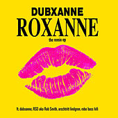 Roxanne (The Remix EP) by DubXanne