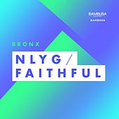 Play & Download NLYG / Faithful - Single by The Bronx | Napster