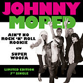 Play & Download Ain't No Rock N Roll Rookie by Johnny Moped | Napster