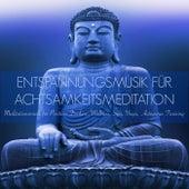 Entspannungsmusik für Achtsamkeitsmeditation - Meditationsmusik für Positives Denken, Wellness, Spa, Yoga, Autogenes Training by Meister der Entspannung und Meditation