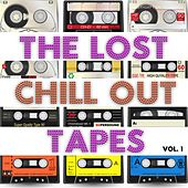 The Lost Chillout Tapes, Vol.1 (Very Best of Relaxing Lounge Music Deluxe) by Various Artists