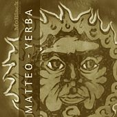 Play & Download Yerba by Matteo | Napster