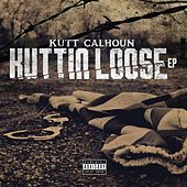 Play & Download Kuttin Loose by Kutt Calhoun | Napster