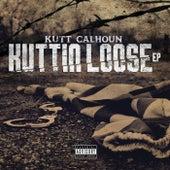 Kuttin Loose by Kutt Calhoun