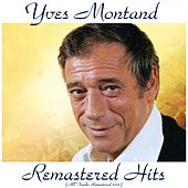 Play & Download Remastered Hits (All Tracks Remastered 2015) by Yves Montand | Napster