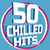 50 Chilled Hits 2015 de Various Artists