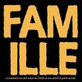 FAMILLE - La compilation qui plaît autant aux enfants qu'aux parents et grands-parents de Various Artists