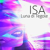 Play & Download Luna di tegole by Isa | Napster