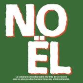 NOEL - La compilation incontournable des fêtes de fin d'année avec les plus grandes chansons françaises et internationales de Various Artists