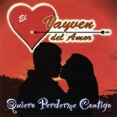 Quiero Perderme Contigo by El Vayven Del Amor