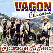 Play & Download Recuerdos de Mi Tierra by Vagon Chicano | Napster