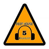 Deep House #playlist, 5 by Various Artists