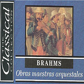 The Classical Colletion - Brahms - Obras maestras orquestrales by Various Artists