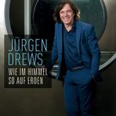 Wie im Himmel so auf Erden von Jürgen Drews