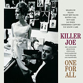 Killer Joe by One For All