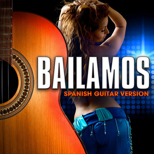 Bailamos (Spanish Guitar Version) by Guardz of Spanish Guitars